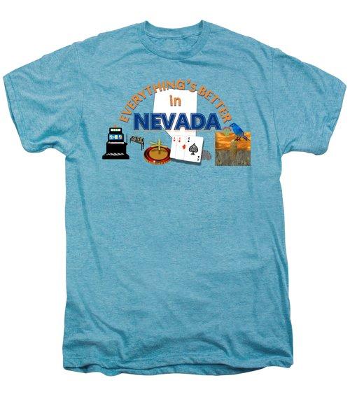 Everything's Better In Nevada Men's Premium T-Shirt