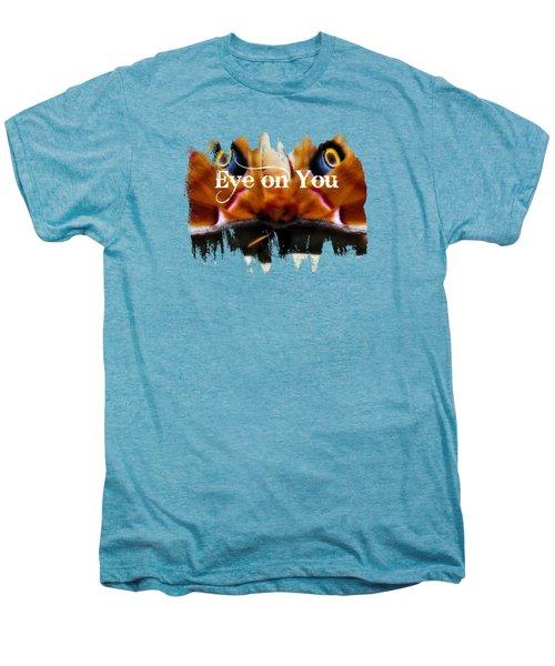 Eye On You Men's Premium T-Shirt by Anita Faye