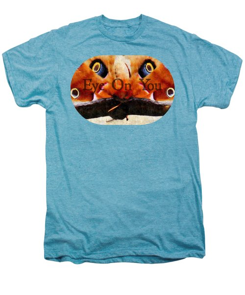 Eye On You - Silk Paint Men's Premium T-Shirt