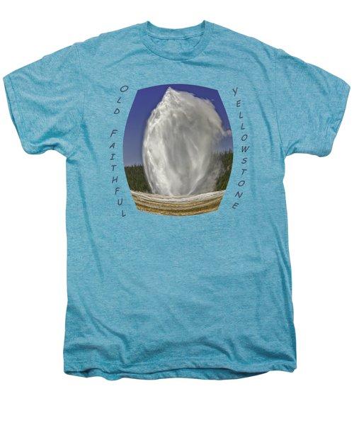 Fisheye Look At Old Faithful Men's Premium T-Shirt by John M Bailey