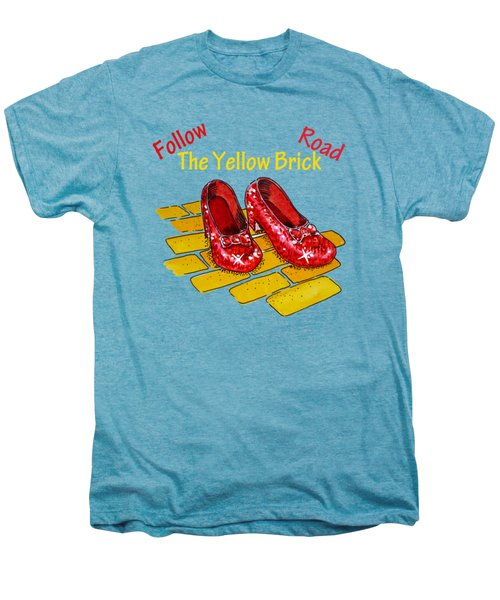 Follow The Yellow Brick Road Ruby Slippers Wizard Of Oz Men's Premium T-Shirt
