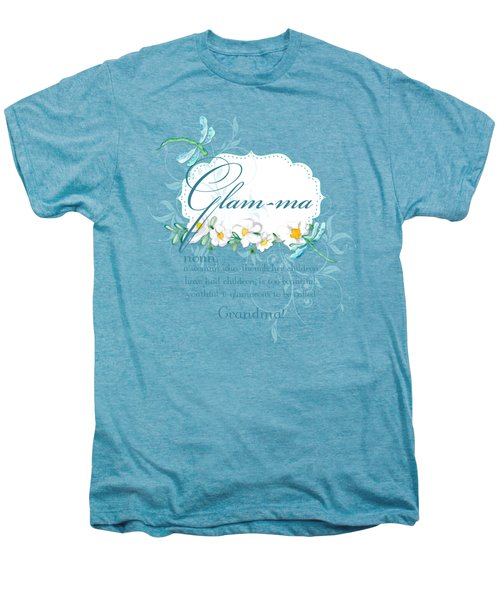 Glam-ma Grandma Grandmother For Glamorous Grannies Men's Premium T-Shirt by Audrey Jeanne Roberts