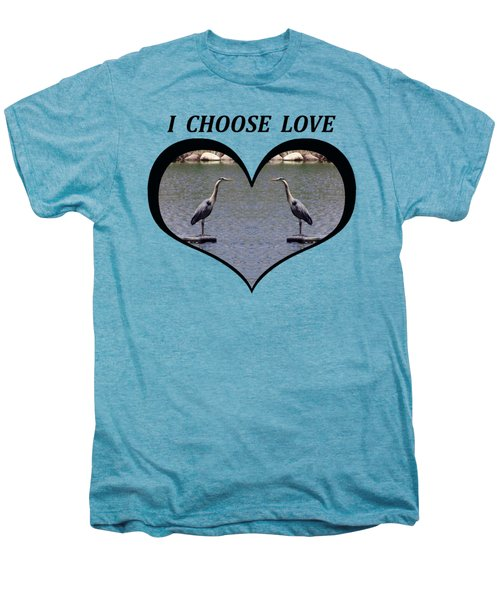 I Chose Love With A Heart Framing Blue Herons On A Pond Men's Premium T-Shirt by Julia L Wright