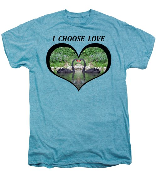 I Chose Love With Black Swans Forming A Heart Men's Premium T-Shirt by Julia L Wright