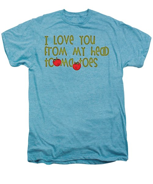 I Love You From My Head Tomatoes Men's Premium T-Shirt by M Vrijhof