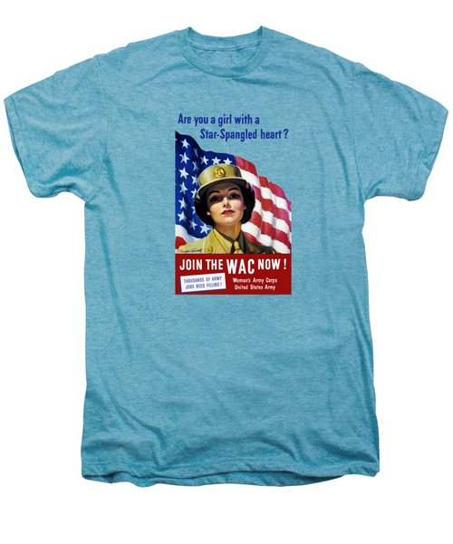 Join The Wac Now - World War Two Men's Premium T-Shirt