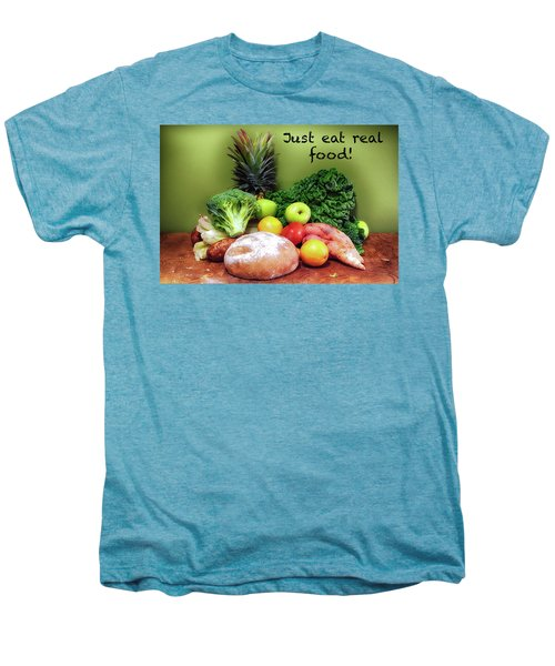 Just Eat Real Food Men's Premium T-Shirt