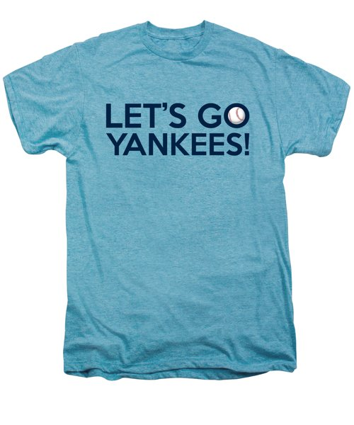 Let's Go Yankees Men's Premium T-Shirt