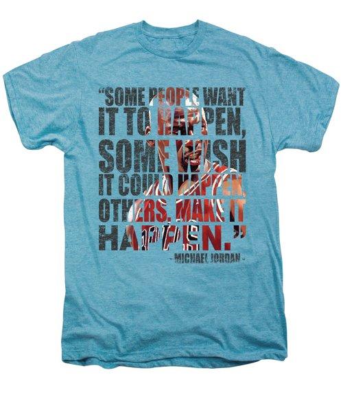 Make It Happen Men's Premium T-Shirt by Iman Cruz