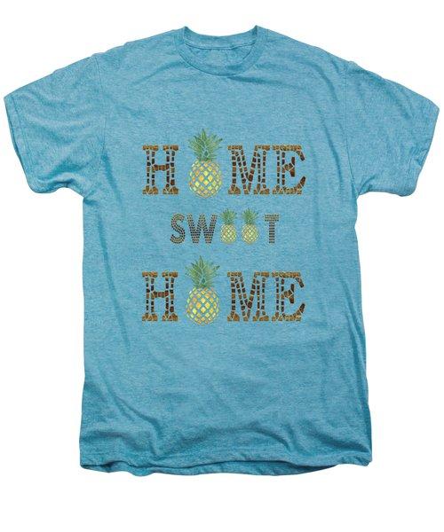 Pineapple Home Sweet Home Typography Men's Premium T-Shirt by Georgeta Blanaru
