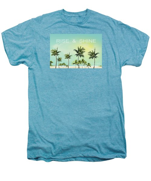 Rise And  Shine Men's Premium T-Shirt