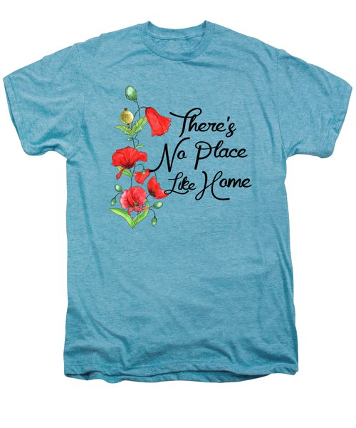 Theres No Place Like Home Men's Premium T-Shirt