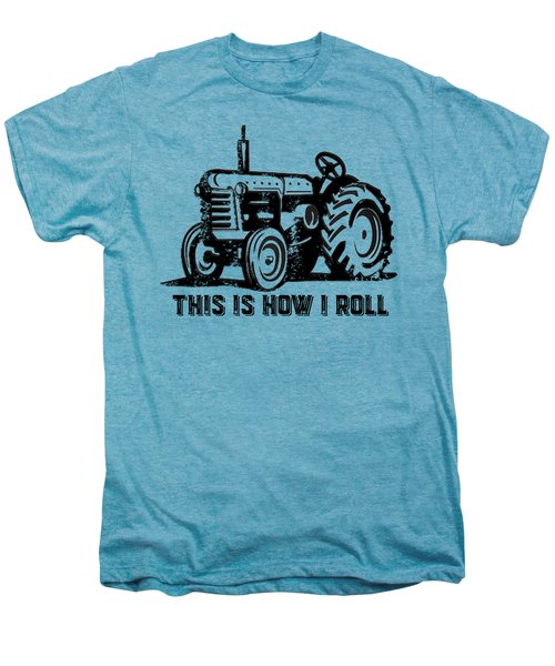 This Is How I Roll Tee Men's Premium T-Shirt by Edward Fielding