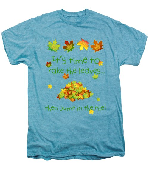Time To Rake The Leaves Men's Premium T-Shirt