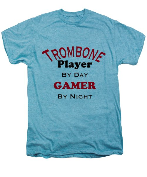 Trombone Player By Day Gamer By Night 5626.02 Men's Premium T-Shirt