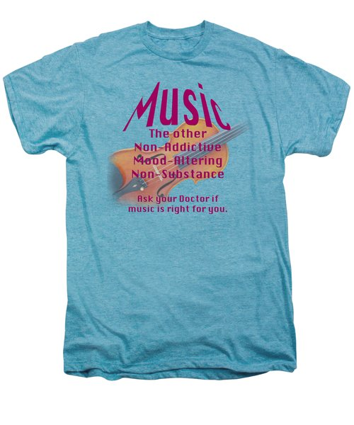 Violin Or Viola Music Is Right For You 5499.02 Men's Premium T-Shirt by M K  Miller