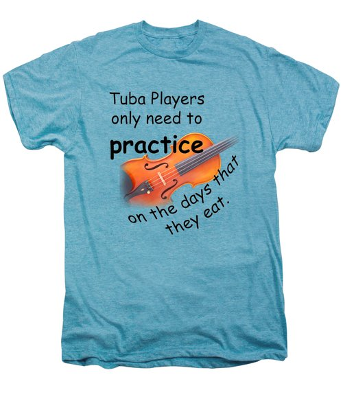 Violins Practice When They Eat Men's Premium T-Shirt by M K  Miller