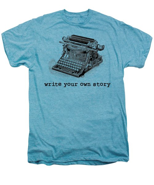 Write Your Own Story T-shirt Men's Premium T-Shirt