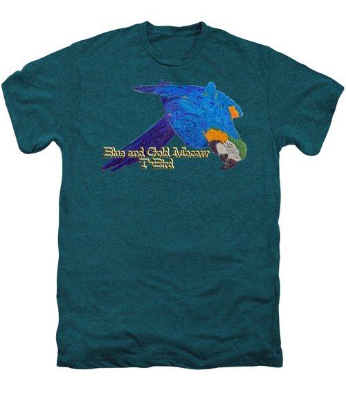 Blue And Gold Macaw Men's Premium T-Shirt by Zazu's House Parrot Sanctuary