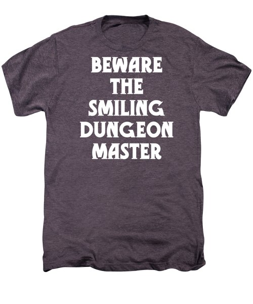 Beware The Smiling Dungeon Master Men's Premium T-Shirt by Geekery