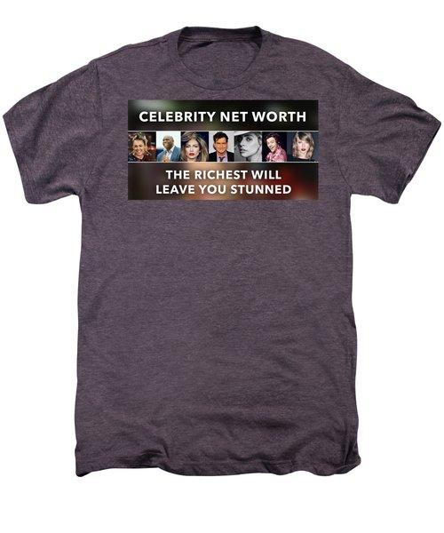 Celebrity Net Worth Totals That Will Blow Mind Men's Premium T-Shirt