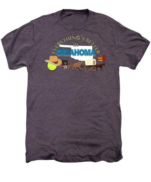 Everything's Better In Oklahoma Men's Premium T-Shirt by Pharris Art