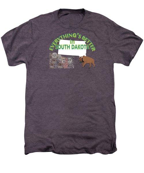 Everything's Better In South Dakota Men's Premium T-Shirt by Pharris Art