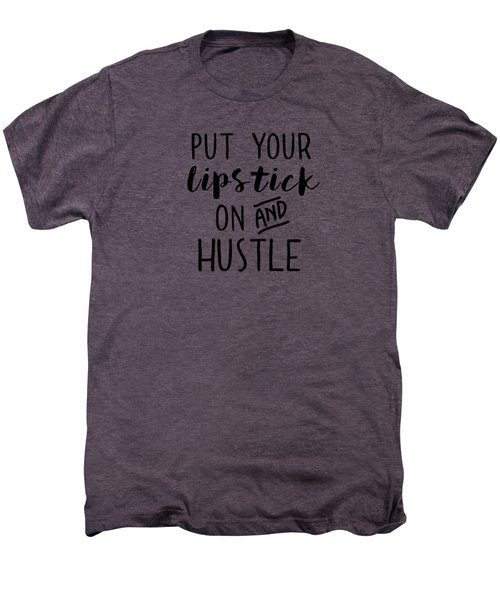 Hustle  Men's Premium T-Shirt by Elizabeth Taylor
