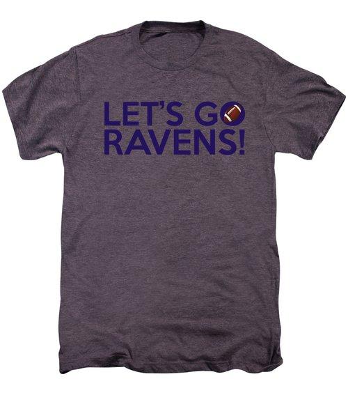 Let's Go Ravens Men's Premium T-Shirt by Florian Rodarte