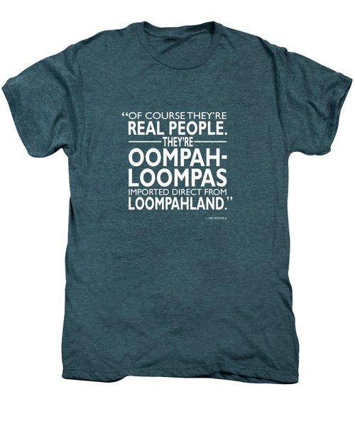 Theyre Oompa Loompas Men's Premium T-Shirt