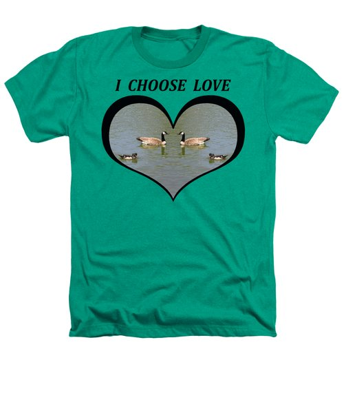 I Chose Love With A Spoonbill Duck And Geese On A Pond In A Heart Heathers T-Shirt by Julia L Wright