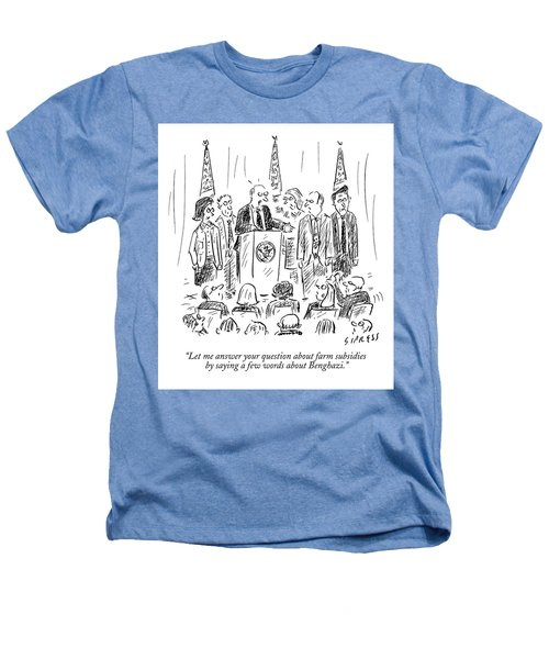 A Politician Speaks At A Podium Heathers T-Shirt by David Sipress