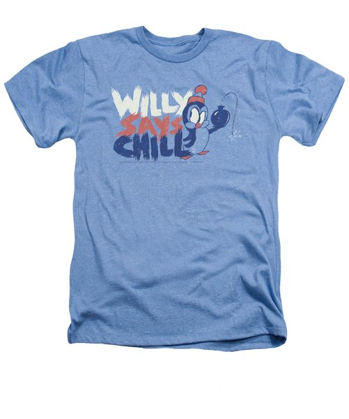 Chilly Willy - I Say Chill Heathers T-Shirt