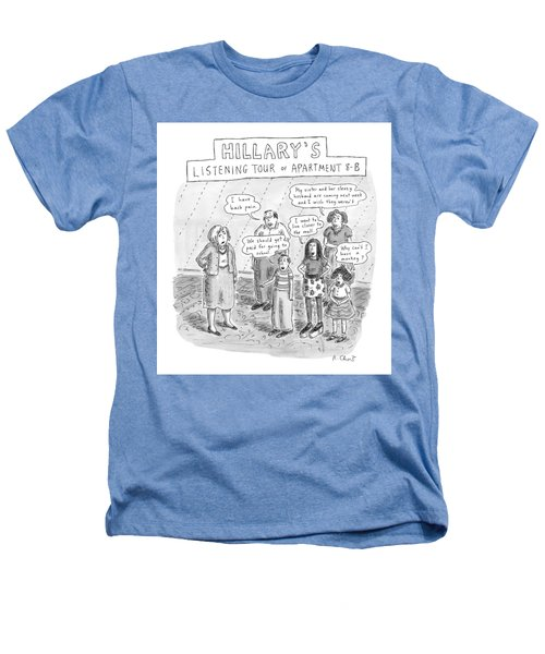'hillary's Listening Tour Of Apartment 8-b' Heathers T-Shirt by Roz Chast