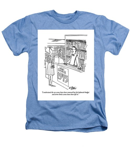 I Understand The Sex Scenes Have Been Removed But Heathers T-Shirt by Peter Steiner
