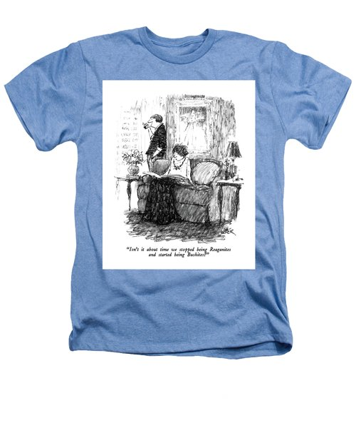 Isn't It About Time We Stopped Being Reaganites Heathers T-Shirt by Robert Weber