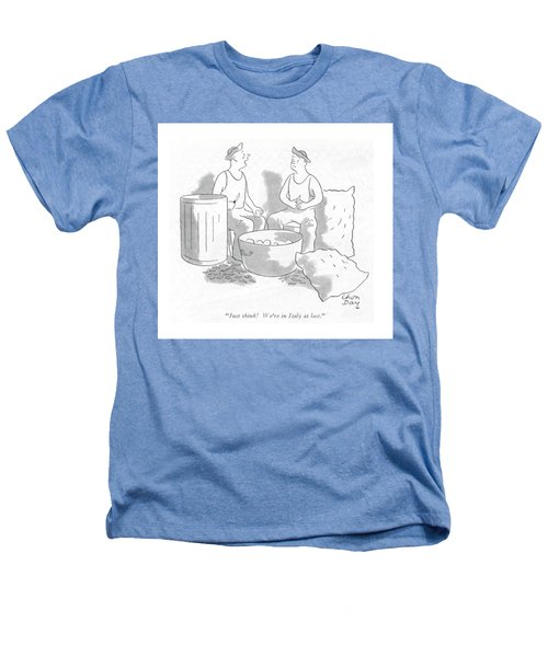 Just Think! We're In Italy At Last Heathers T-Shirt by Chon Day