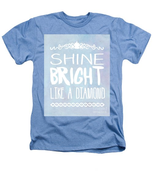 Shine Bright Blue Heathers T-Shirt by Pati Photography