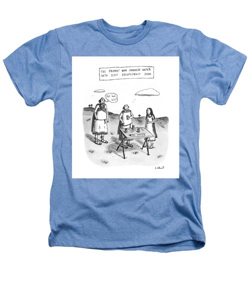 The Prophet Who Changed Water Into Diet Heathers T-Shirt by Roz Chast