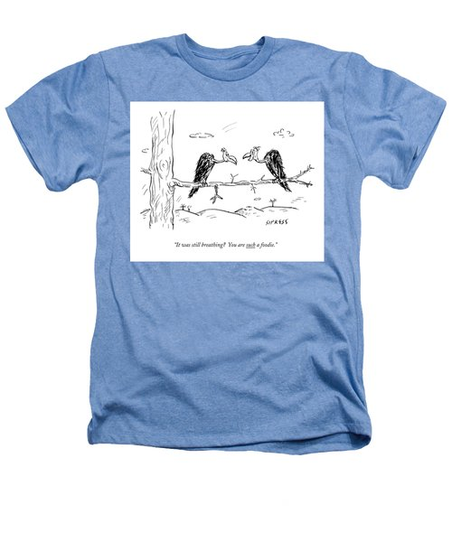 Two Buzzards Sit And Talk On A Branch Heathers T-Shirt