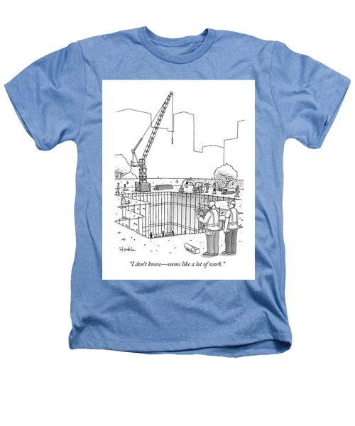 Two Construction Workers Look Out Over A Massive Heathers T-Shirt