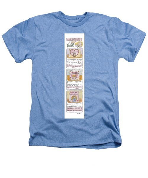 Valentines From Bill To Monica Heathers T-Shirt by Roz Chast