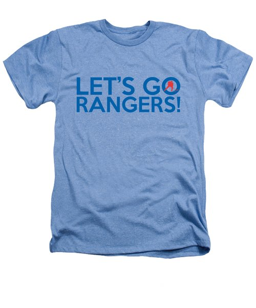 Let's Go Rangers Heathers T-Shirt by Florian Rodarte