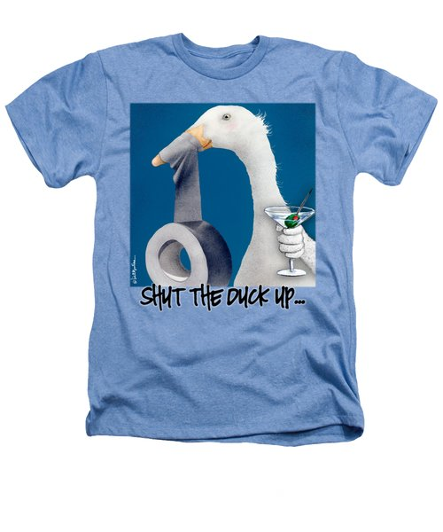 Shut The Duck Up... Heathers T-Shirt by Will Bullas