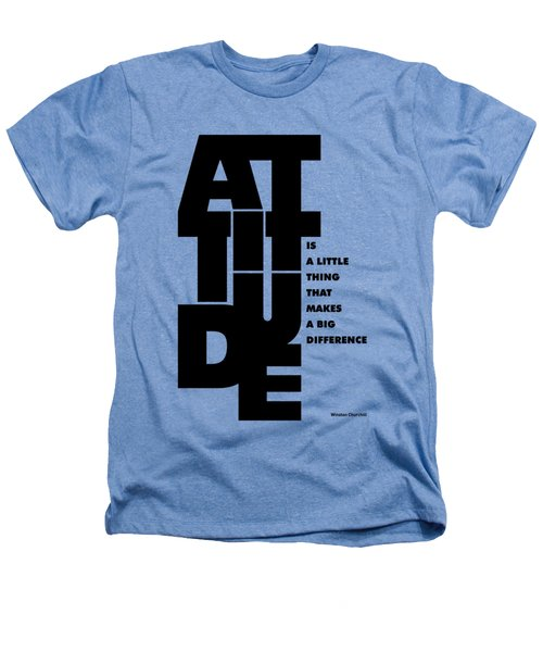 Attitude - Winston Churchill Inspirational Typographic Quote Art Poster Heathers T-Shirt