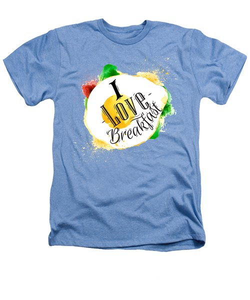 I Love Breakfast Heathers T-Shirt by Aloke Creative Store