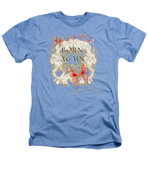 Butterfly Butterflies Swirling Born Again Christian Symbol Heathers T-Shirt by Audrey Jeanne Roberts
