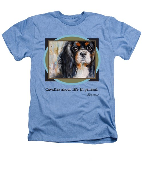 Cavalier About Life  Heathers T-Shirt