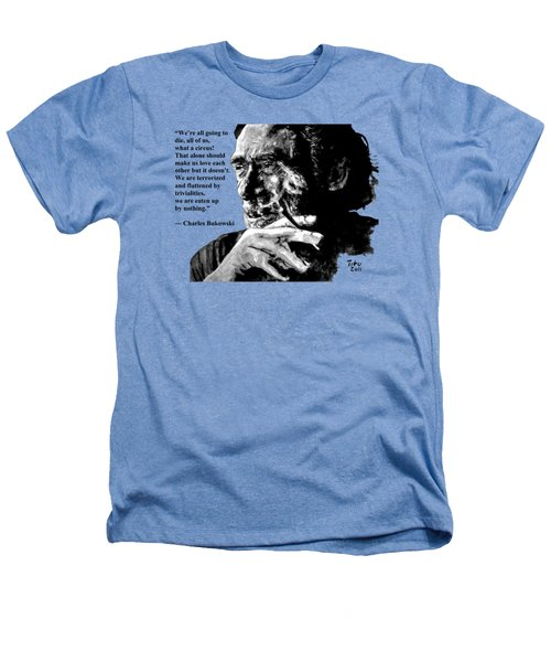 Charles Bukowski Heathers T-Shirt