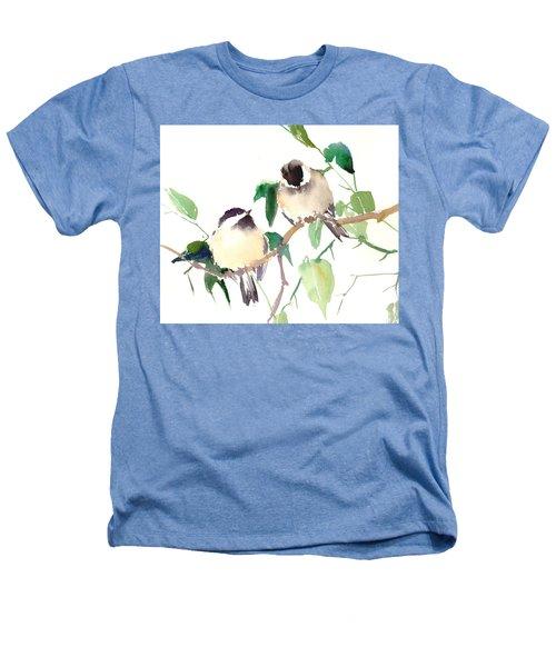 Chickadees Heathers T-Shirt